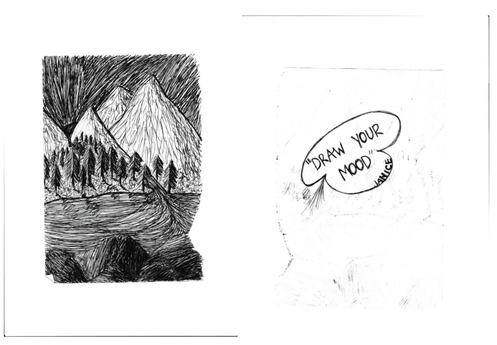 "Photographs of 2 drawings, both black and white and created using a black biro pen. To the left is a sketch of mountains, with trees and fields in the foreground. This sketch has been drawn by Alice. To the write is a sketch of a speech bubble with the words ""Draw your mood"" and Janice written in capital letters inside. This has been sketched by Janice."